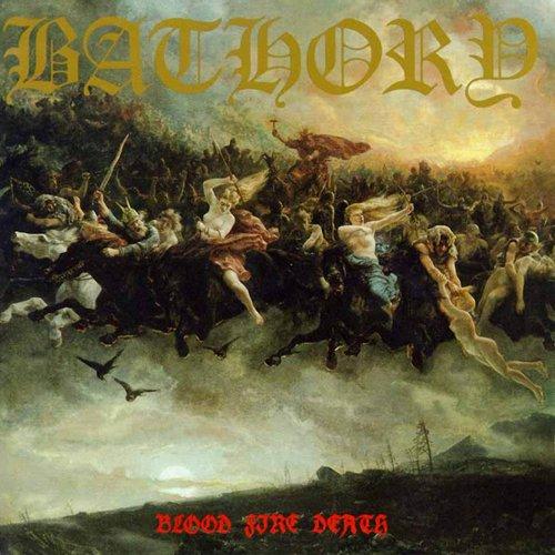 """Blood Fire Death"" – Bathory"