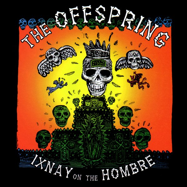 """Ixnay On The Hombre"" – Offspring"