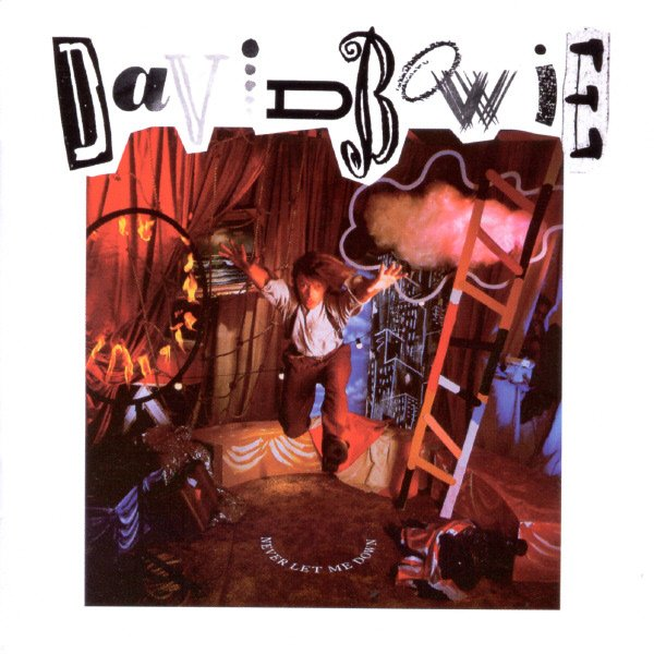 """""""Never Let Me Down"""" – David Bowie"""
