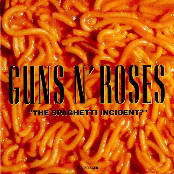 """The Spaghetti Incident?"" – Guns n' Roses"