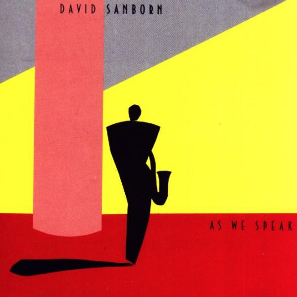 """As We Speak"" – David Sanborn"