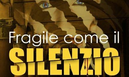 """""""Fragile Come il Silenzio"""" – Giulia Mancini"""