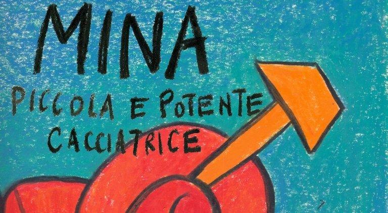"""""""Mina, Piccola e Potente Cacciatrice"""" – Silvia Ziliani"""