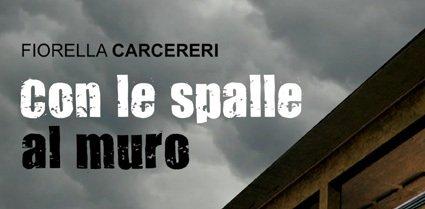 """""""Con le spalle al muro"""" – Fiorella Carcereri"""