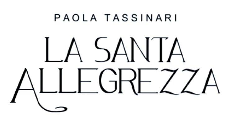 """""""La santa allegrezza"""" – Paola Tassinari"""