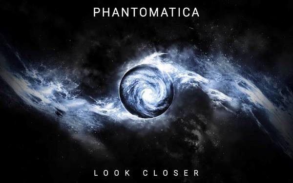 """Look Closer""- Phantomatica"