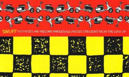 Snuff – Potatoes and Melons etc.: il punk diventa cazzeggio giovanile