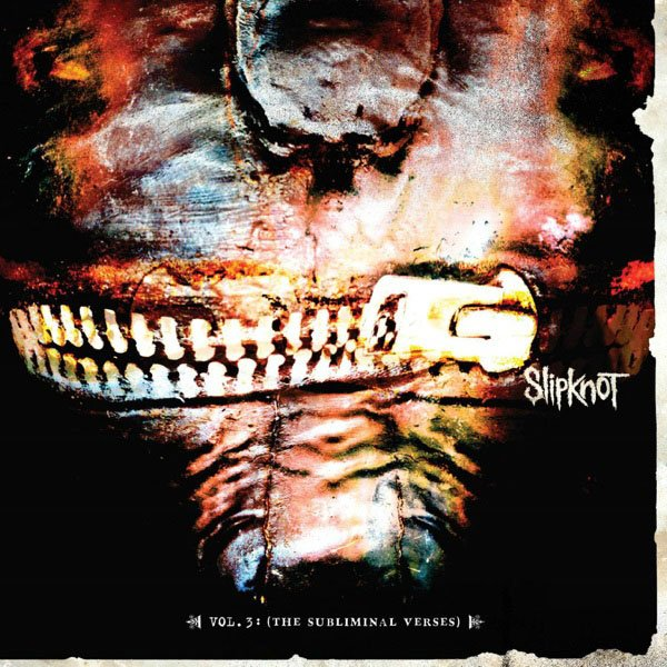"""Vol. 3 – The Subliminal Verses"" – Slipknot"