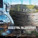 """Digital Bluesman"" – Electronic Blues Foundation"