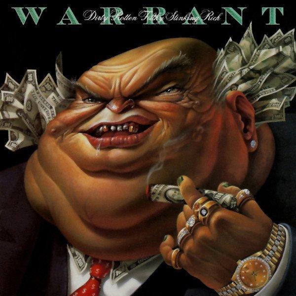 """""""Dirty Rotten Filthy Stinking Rich"""": i Warrant e il fetore della ricchezza."""