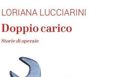 """""""Doppio carico, storie di operaie"""" – Loriana Lucciarini"""