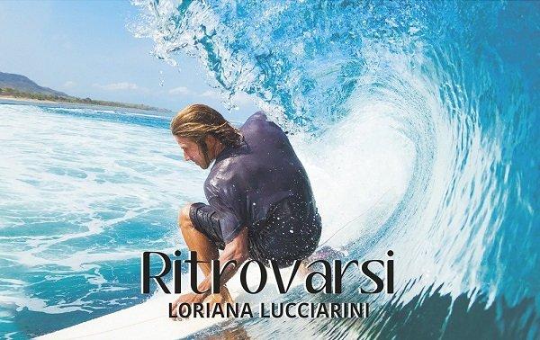 """""""Ritrovarsi"""" – Loriana Lucciarini"""