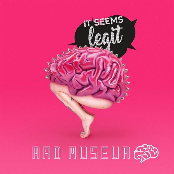 """It Seems Legit"" – Mad Museum"