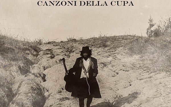 """""""Canzoni della Cupa"""": mitologia, radici e storie di Vinicio Capossela"""