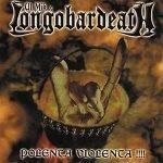 Ul Mik Longobardeath: metall pesant e polenta violenta!