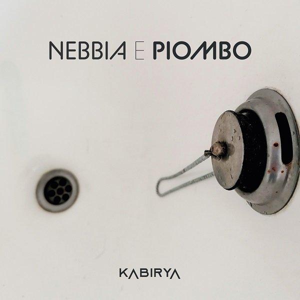 """Nebbia e Piombo"": il nuovo singolo dei Kabirya"