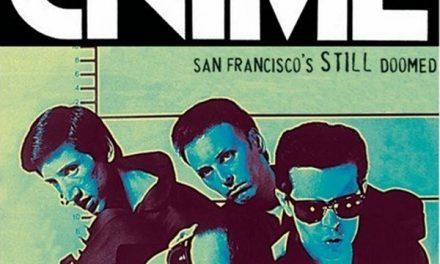 """I Crime e la nascita del Punk a """"San Francisco's Still Doomed"""""""