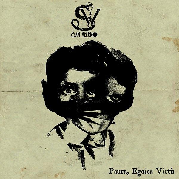 """San Veleno: Il singolo di debutto """"Paura, Egoica Virtù"""""""