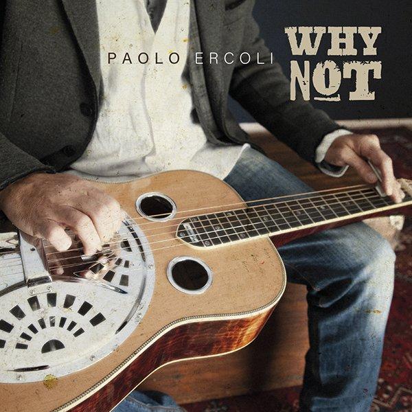 """Nato sulla sponda """"sbagliata"""" dell'oceano: """"Why Not"""" di Paolo Ercoli"""